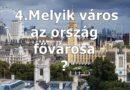 4 Melyik város az ország fővárosa?